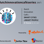 Dutch  Innovation  Café:  SMART CITIES &SMART PEOPLE 2